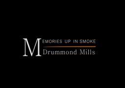 Memories Up in Smoke: Drummond Mills
